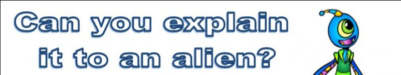 Explain it to an Alien?